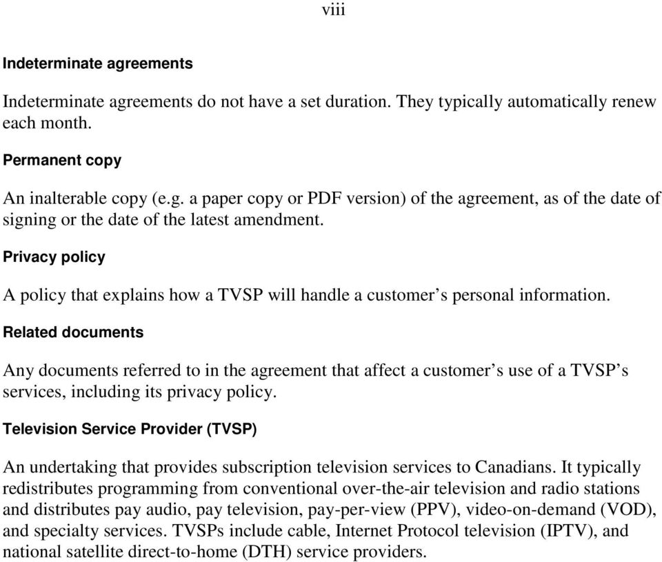 Related documents Any documents referred to in the agreement that affect a customer s use of a TVSP s services, including its privacy policy.