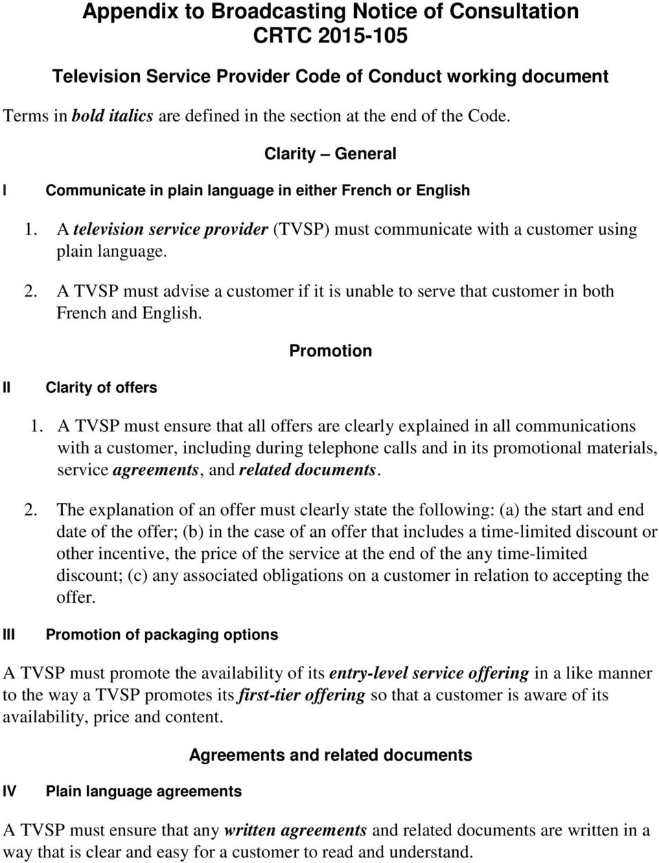 A TVSP must advise a customer if it is unable to serve that customer in both French and English. Promotion II Clarity of offers 1.