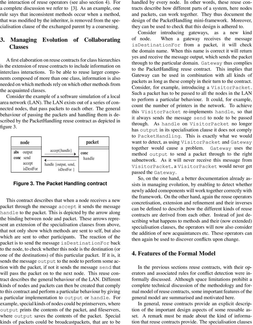 Managing Evolution of Collaborating Classes A first elaboration on reuse contracts for class hierarchies is the extension of reuse contracts to include information on interclass interactions.