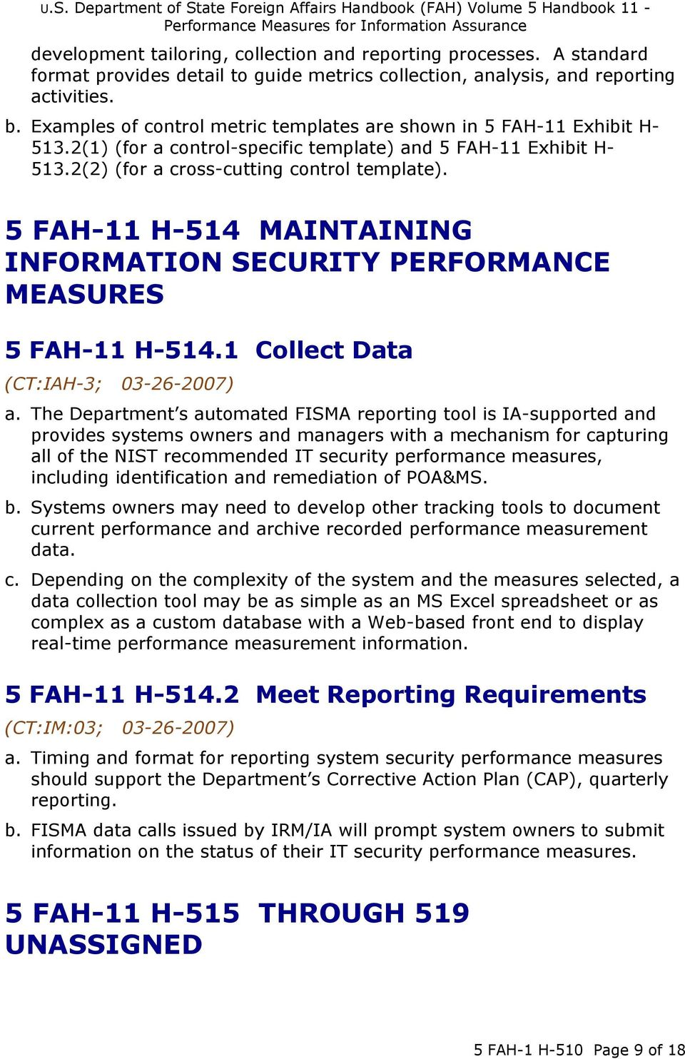 5 FAH-11 H-514 MAINTAINING INFORMATION SECURITY PERFORMANCE MEASURES 5 FAH-11 H-514.1 Collect Data a.