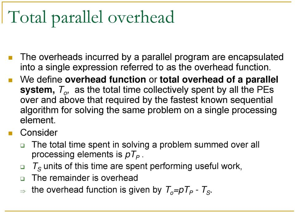 the fastest known sequential algorithm for solving the same problem on a single processing element.