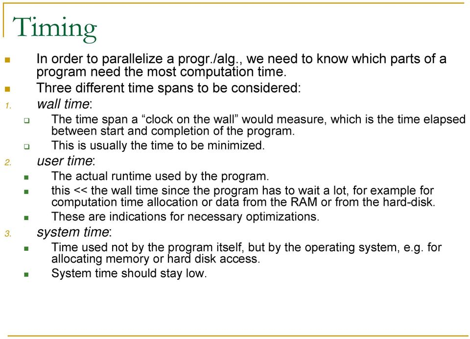 user time: The actual runtime used by the program.