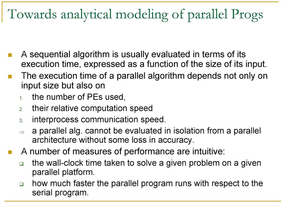 interprocess communication speed. a parallel alg. cannot be evaluated in isolation from a parallel architecture without some loss in accuracy.