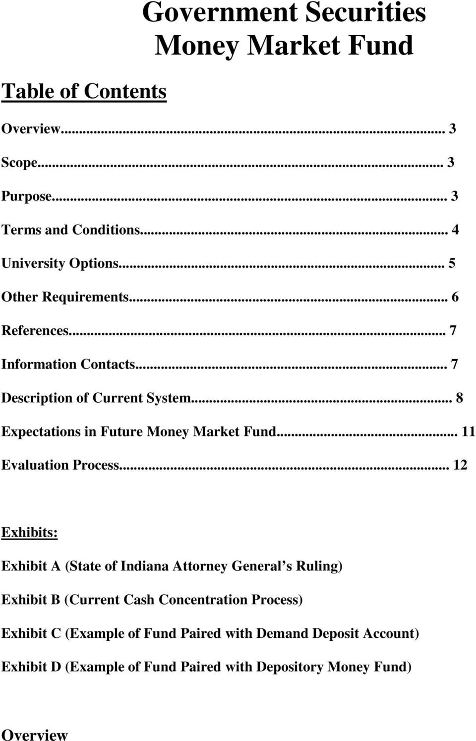 .. 8 Expectations in Future Money Market Fund... 11 Evaluation Process.