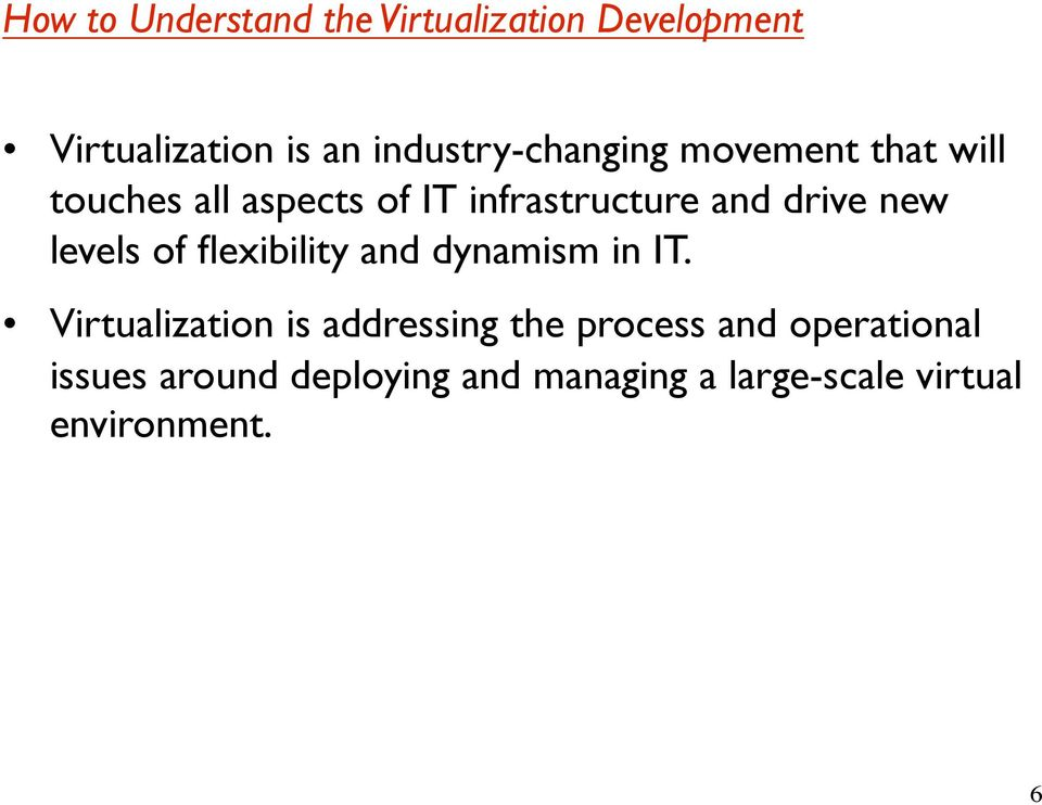 drive new levels of flexibility and dynamism in IT.