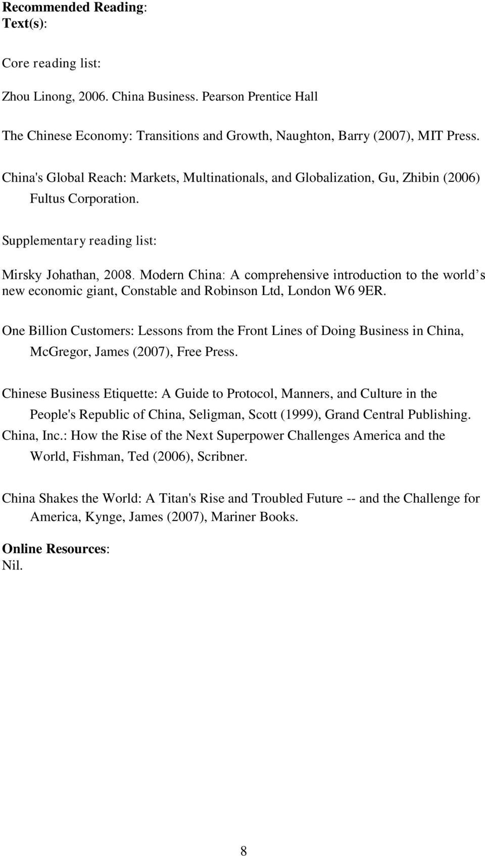 Modern China: A comprehensive introduction to the world s new economic giant, Constable and Robinson Ltd, London W6 9ER.