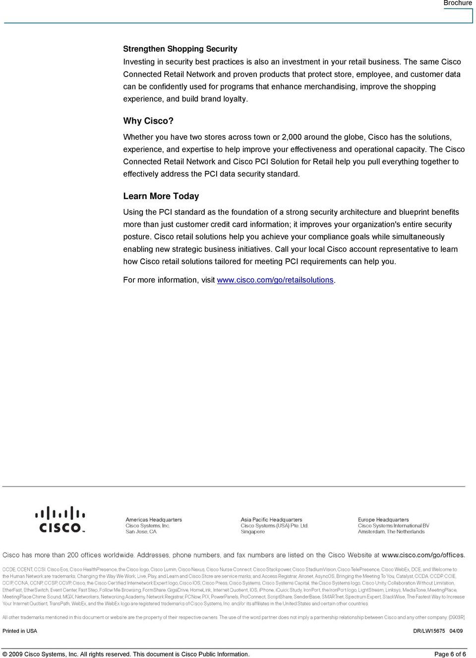 experience, and build brand loyalty. Why Cisco?