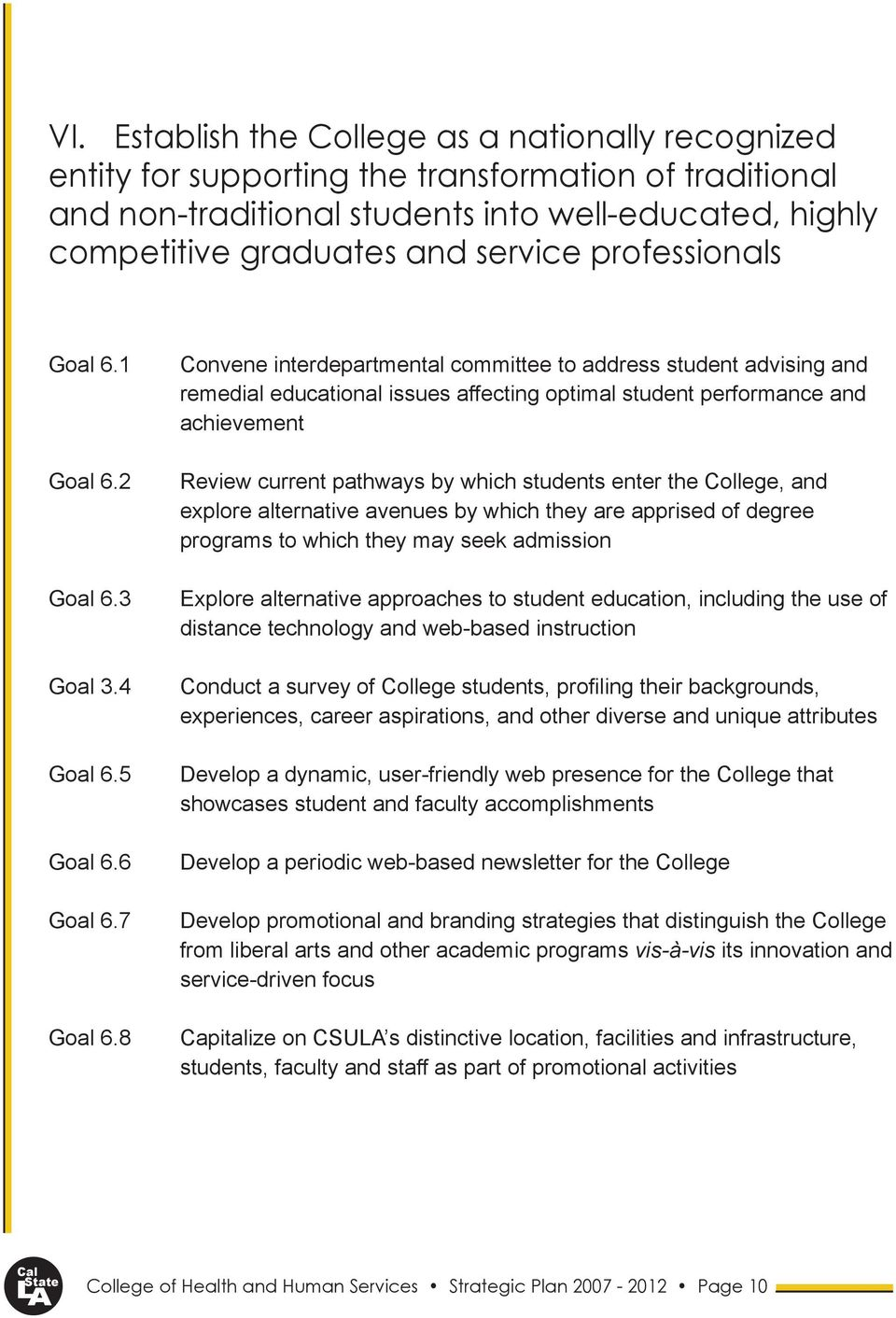 8 Convene interdepartmental committee to address student advising and remedial educational issues affecting optimal student performance and achievement Review current pathways by which students enter