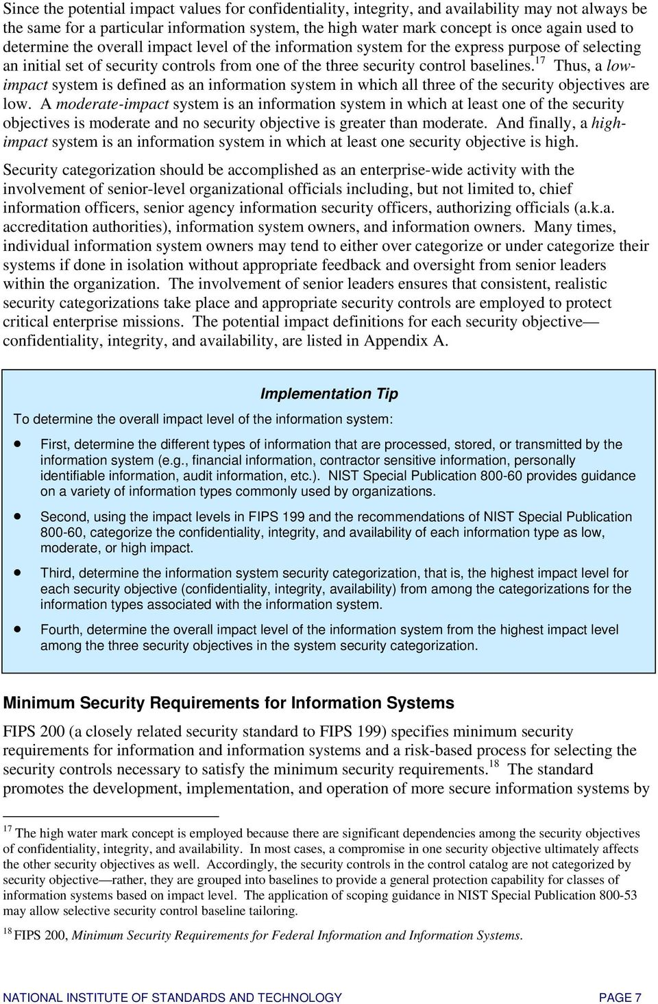 17 Thus, a lowimpact system is defined as an information system in which all three of the security objectives are low.