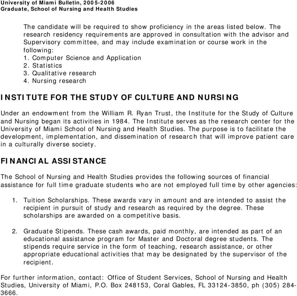 Computer Science and Application 2. Statistics 3. Qualitative research 4. Nursing research INSTITUTE F THE STUDY OF CULTURE AND NURSING Under an endowment from the William R.