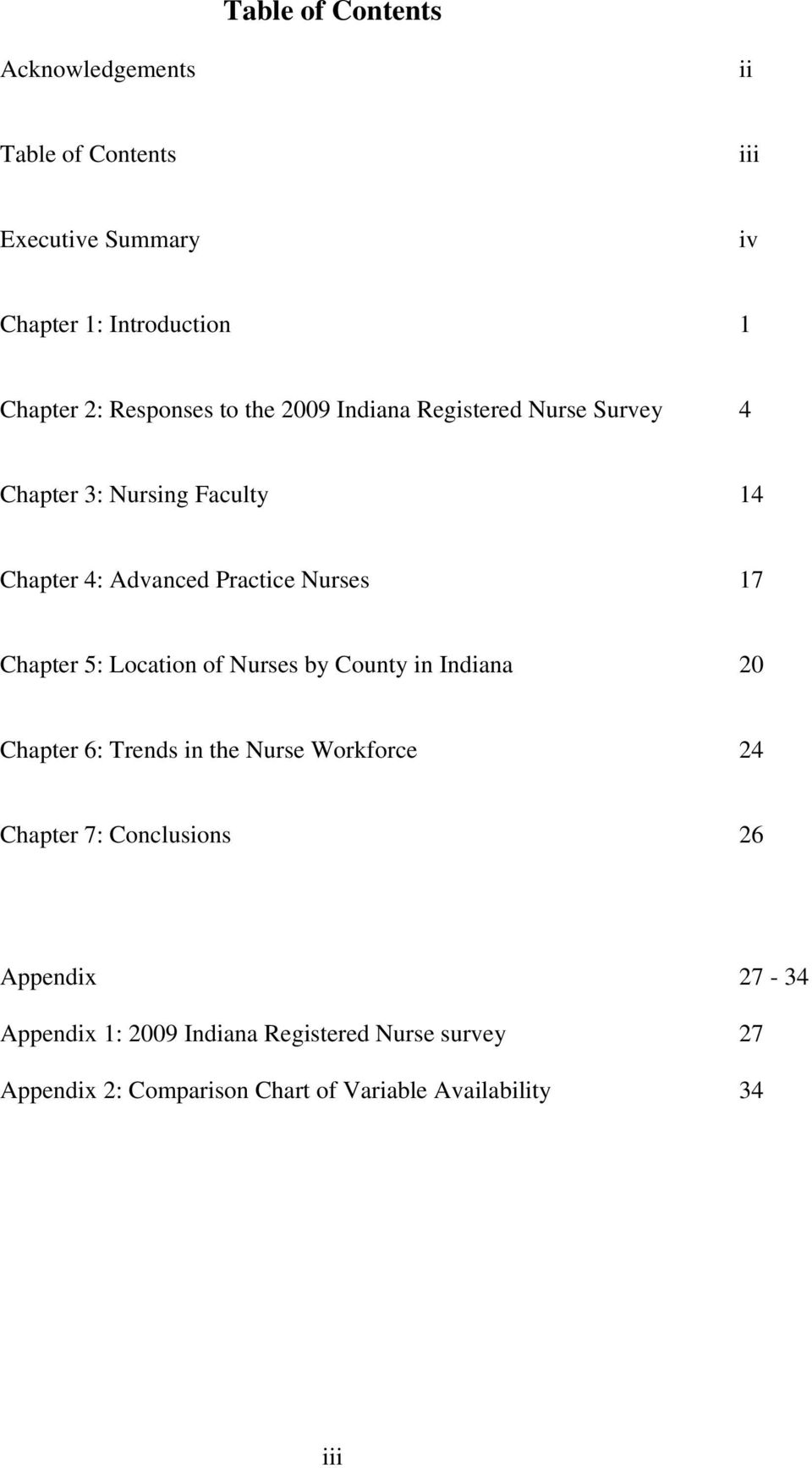 17 Chapter 5: Location of Nurses by County in Indiana 20 Chapter 6: Trends in the Nurse Workforce 24 Chapter 7: Conclusions