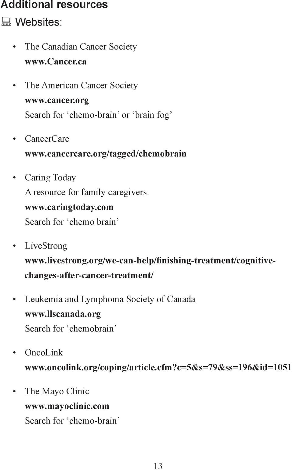org/we-can-help/finishing-treatment/cognitivechanges-after-cancer-treatment/ Leukemia and Lymphoma Society of Canada www.llscanada.