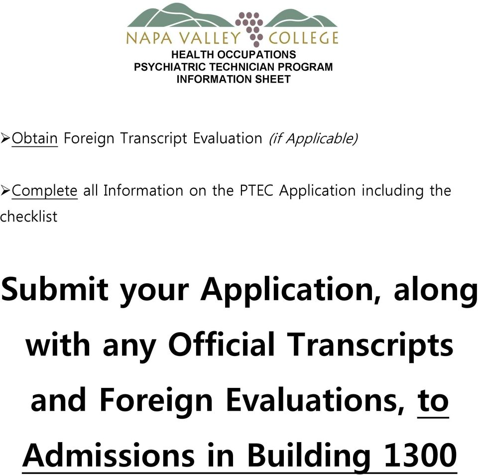 PTEC Application including the checklist Submit your Application, along with