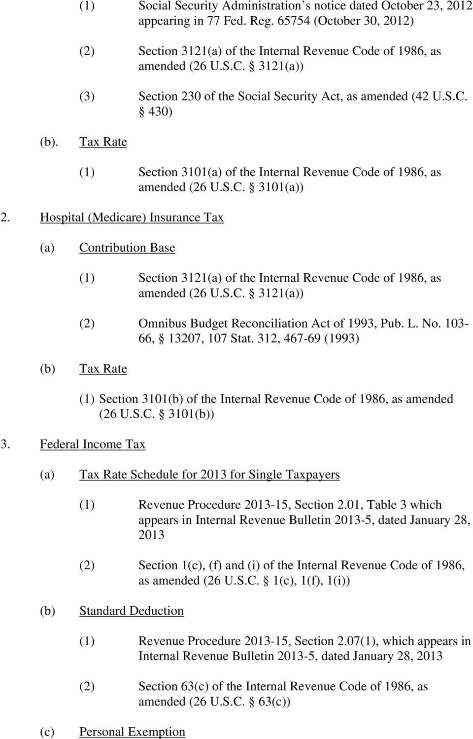 Hospital (Medicare) Insurance Tax Contribution Base (1) Section 3121 of the Internal Revenue Code of 1986, as amended (26 U.S.C. 3121) (2) Omnibus Budget Reconciliation Act of 1993, Pub. L. No.