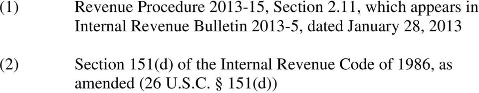 2013-5, dated January 28, 2013 (2) Section 151(d)