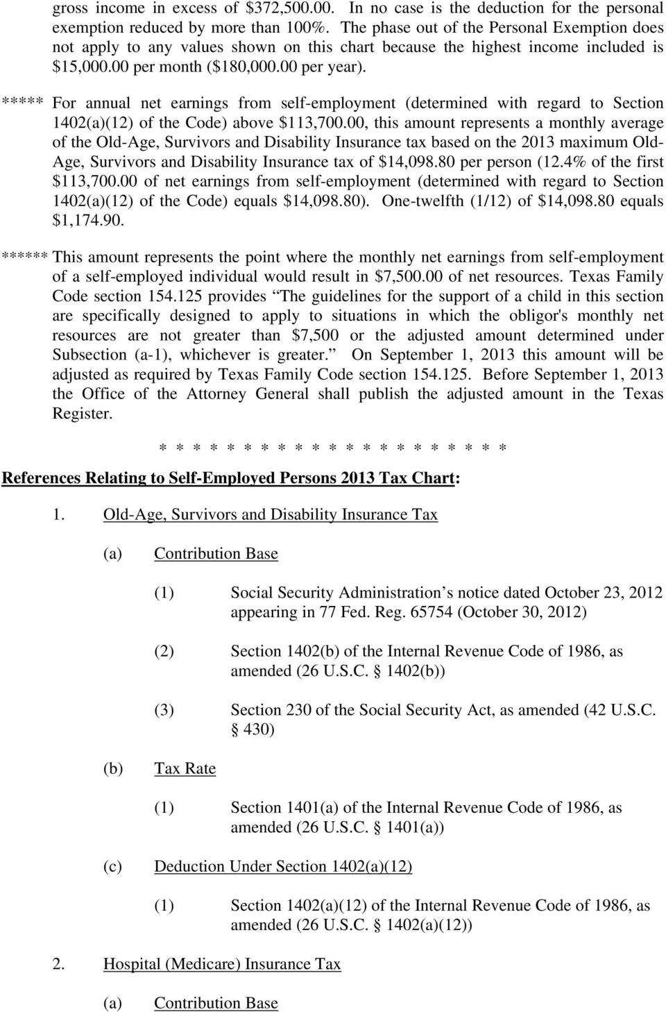 ***** For annual net earnings from self-employment (determined with regard to Section 1402(12) of the Code) above $113,700.