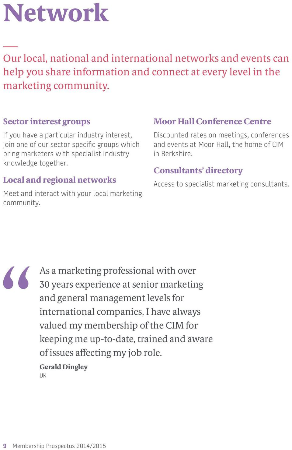 Local and regional networks Meet and interact with your local marketing community.