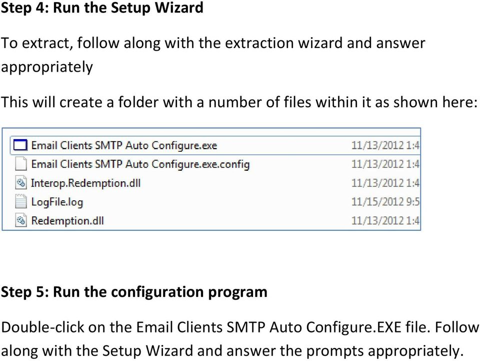 here: Step 5: Run the configuration program Double-click on the Email Clients SMTP Auto
