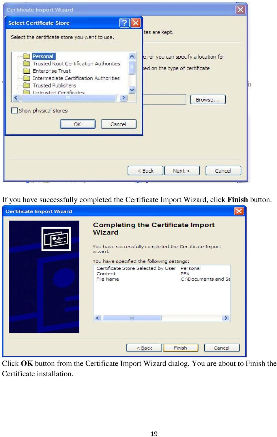 Click OK button from the Certificate Import Wizard