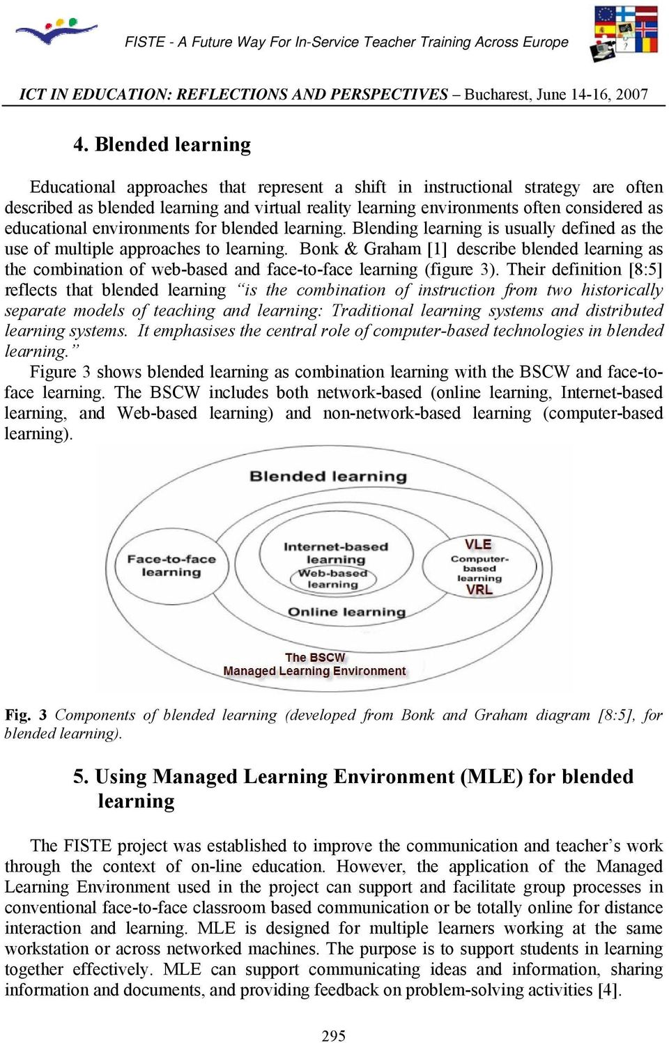Bonk & Graham [1] describe blended learning as the combination of web-based and face-to-face learning (figure 3).