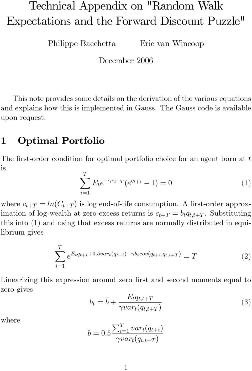 1 Optimal Portfolio The rst-order condition for optimal portfolio choice for an agent born at t is E t e c t+t (e q t+i 1) = 0 (1) where c t+t = ln(c t+t ) is log end-of-life consumption.