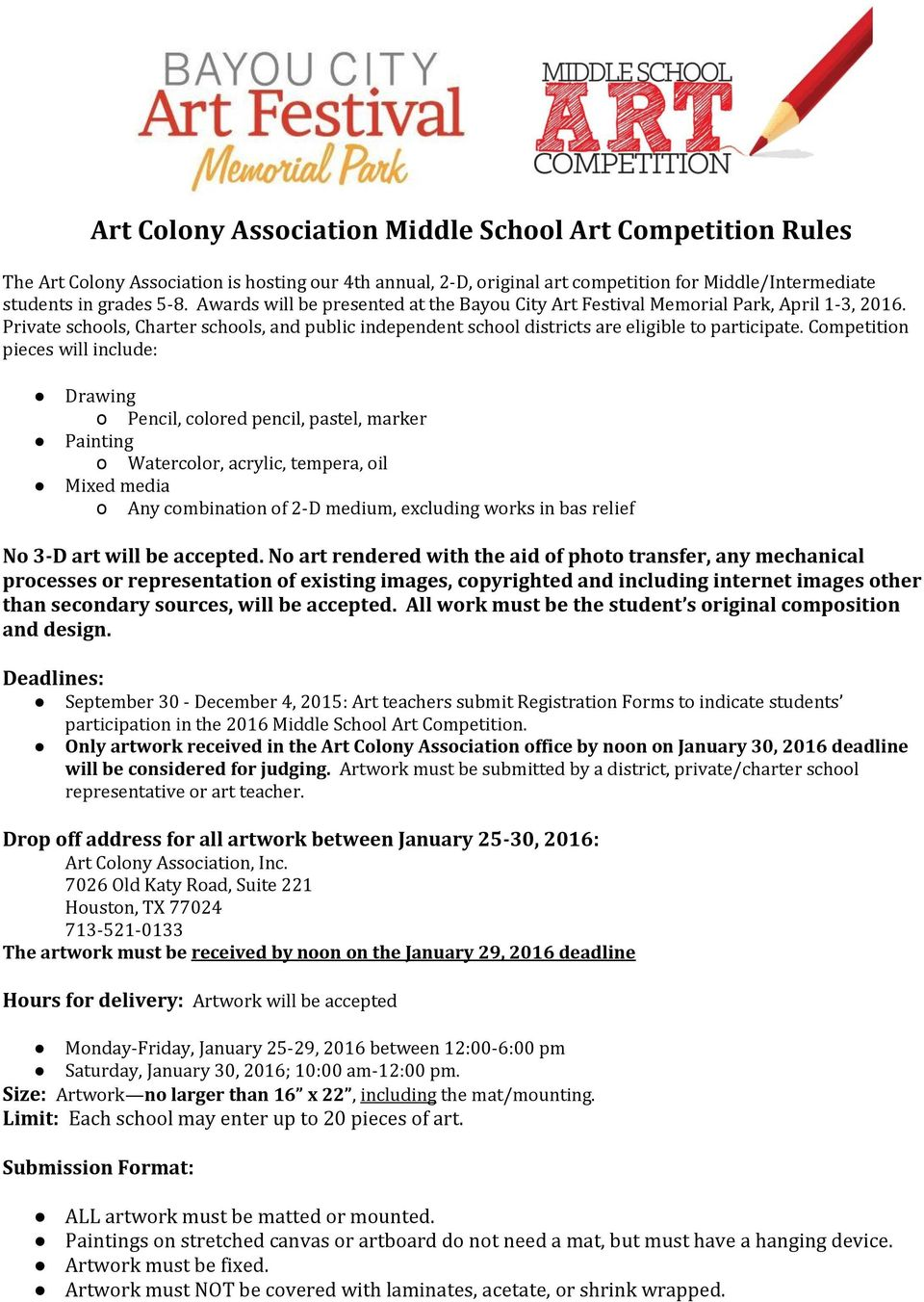 Competition pieces will include: Drawing o Pencil, colored pencil, pastel, marker Painting o Watercolor, acrylic, tempera, oil Mixed media o Any combination of 2-D medium, excluding works in bas