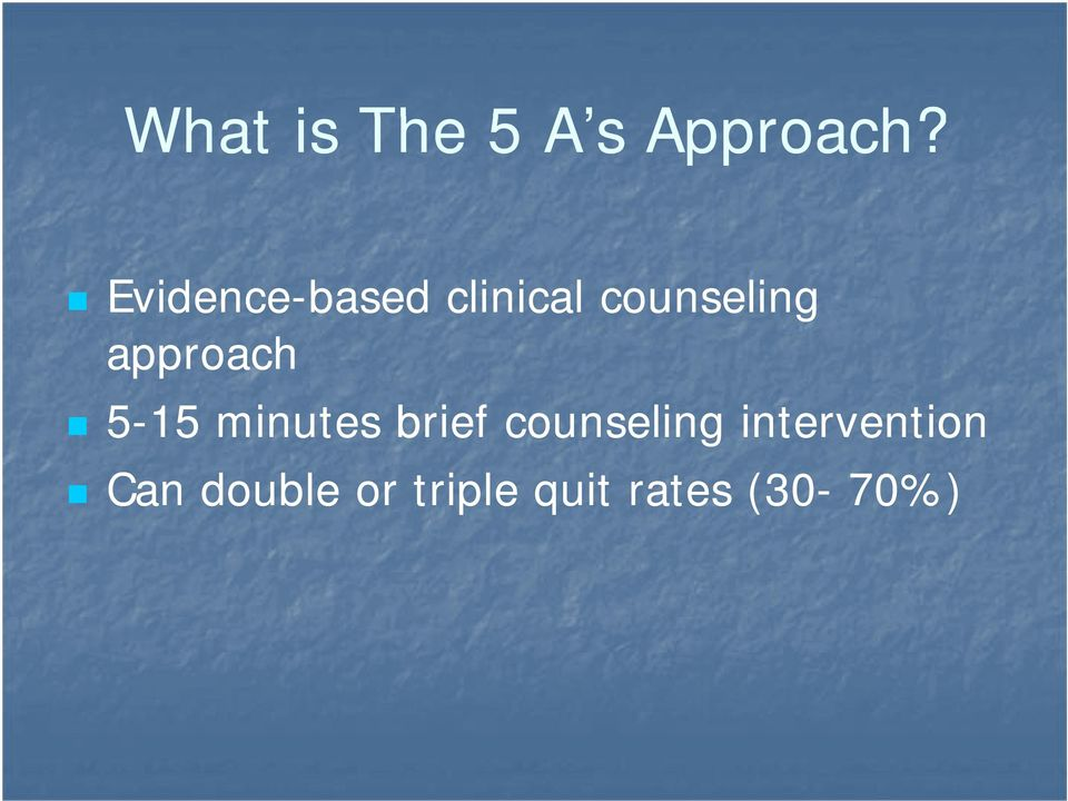 approach 5-15 minutes brief counseling