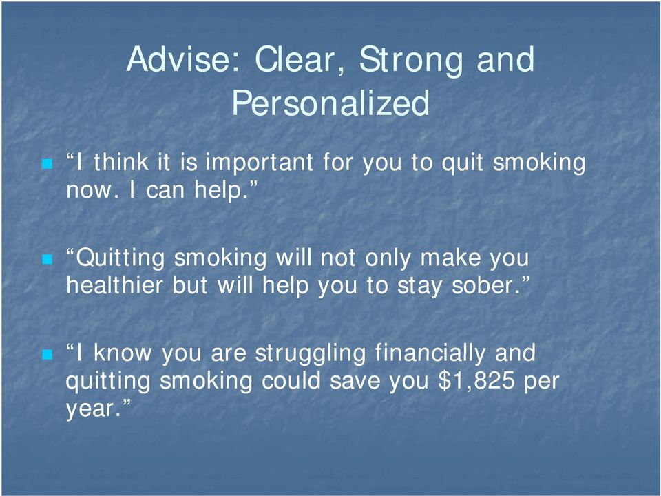 Quitting smoking will not only make you healthier but will help you