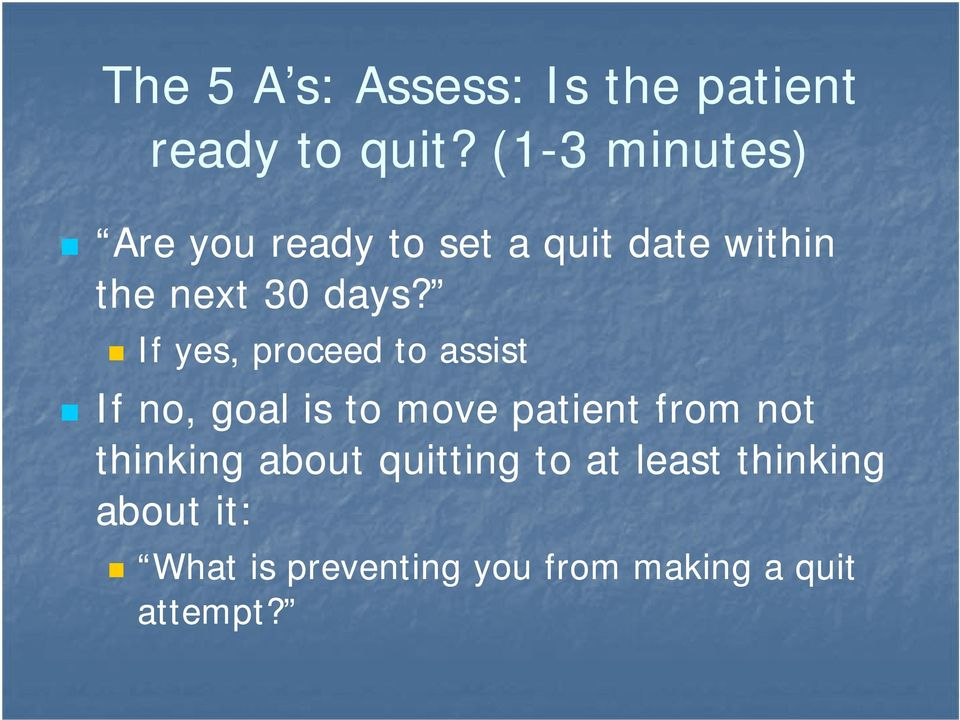 If yes, proceed to assist If no, goal is to move patient from not