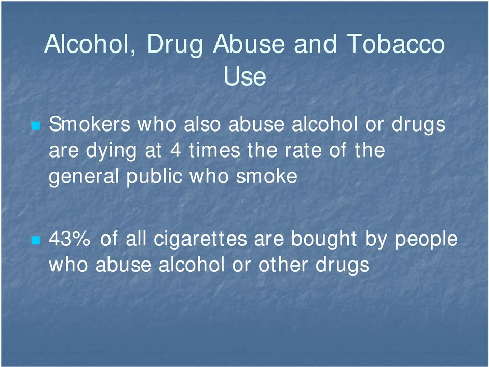 of the general public who smoke 43% of all cigarettes
