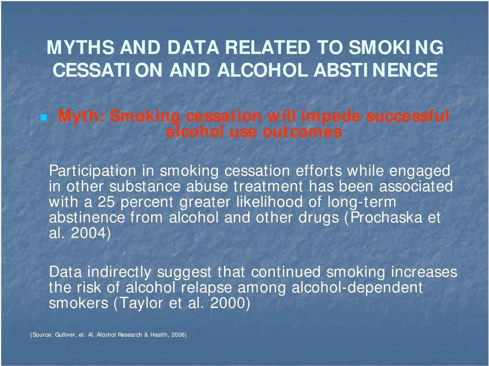 likelihood of long-term abstinence from alcohol and other drugs (Prochaska et al.