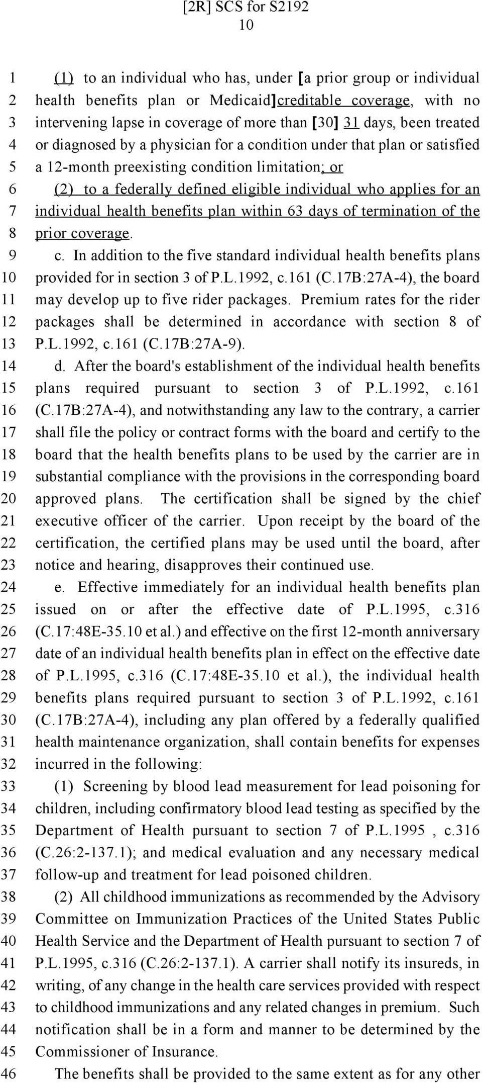 individual health benefits plan within days of termination of the prior coverage. c. In addition to the five standard individual health benefits plans provided for in section of P.L., c. (C.