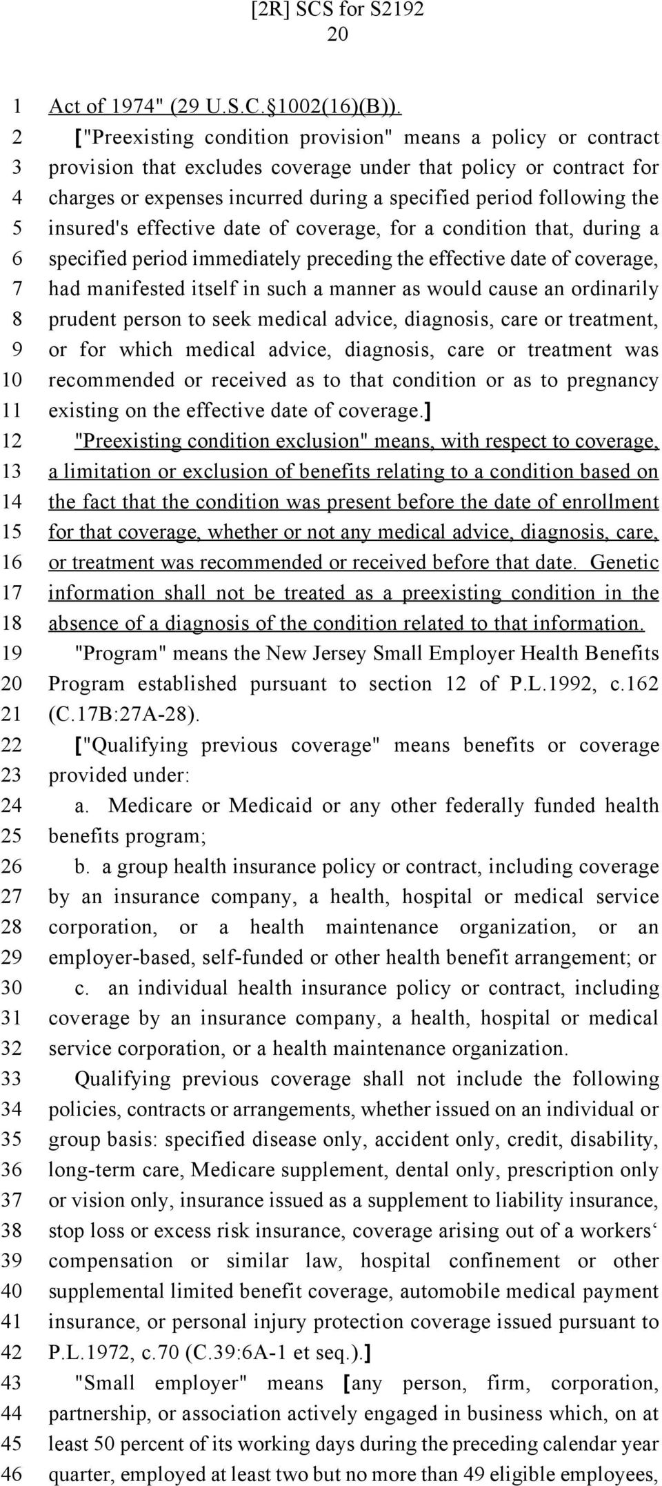 insured's effective date of coverage, for a condition that, during a specified period immediately preceding the effective date of coverage, had manifested itself in such a manner as would cause an
