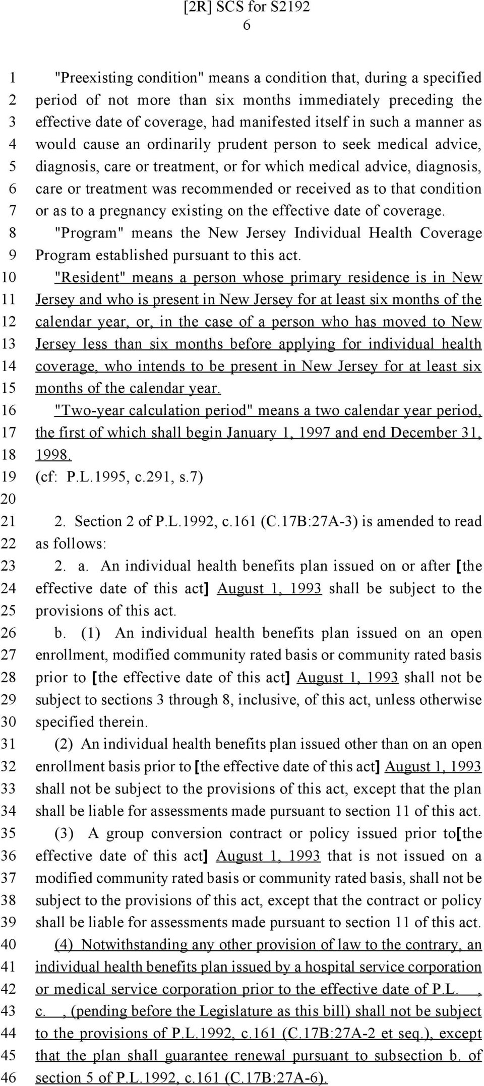 "received as to that condition or as to a pregnancy existing on the effective date of coverage. ""Program"" means the New Jersey Individual Health Coverage Program established pursuant to this act."