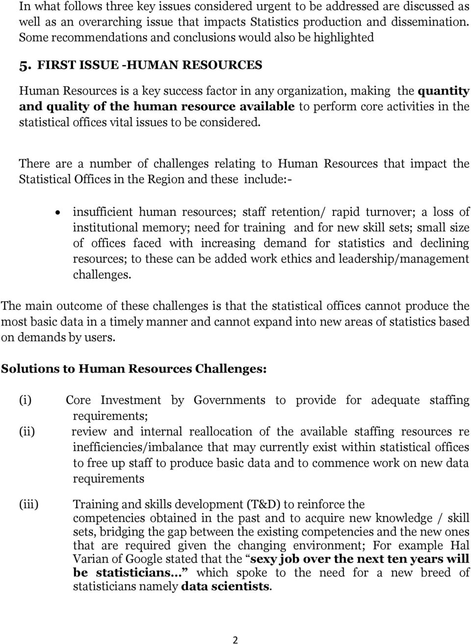 FIRST ISSUE -HUMAN RESOURCES Human Resources is a key success factor in any organization, making the quantity and quality of the human resource available to perform core activities in the statistical