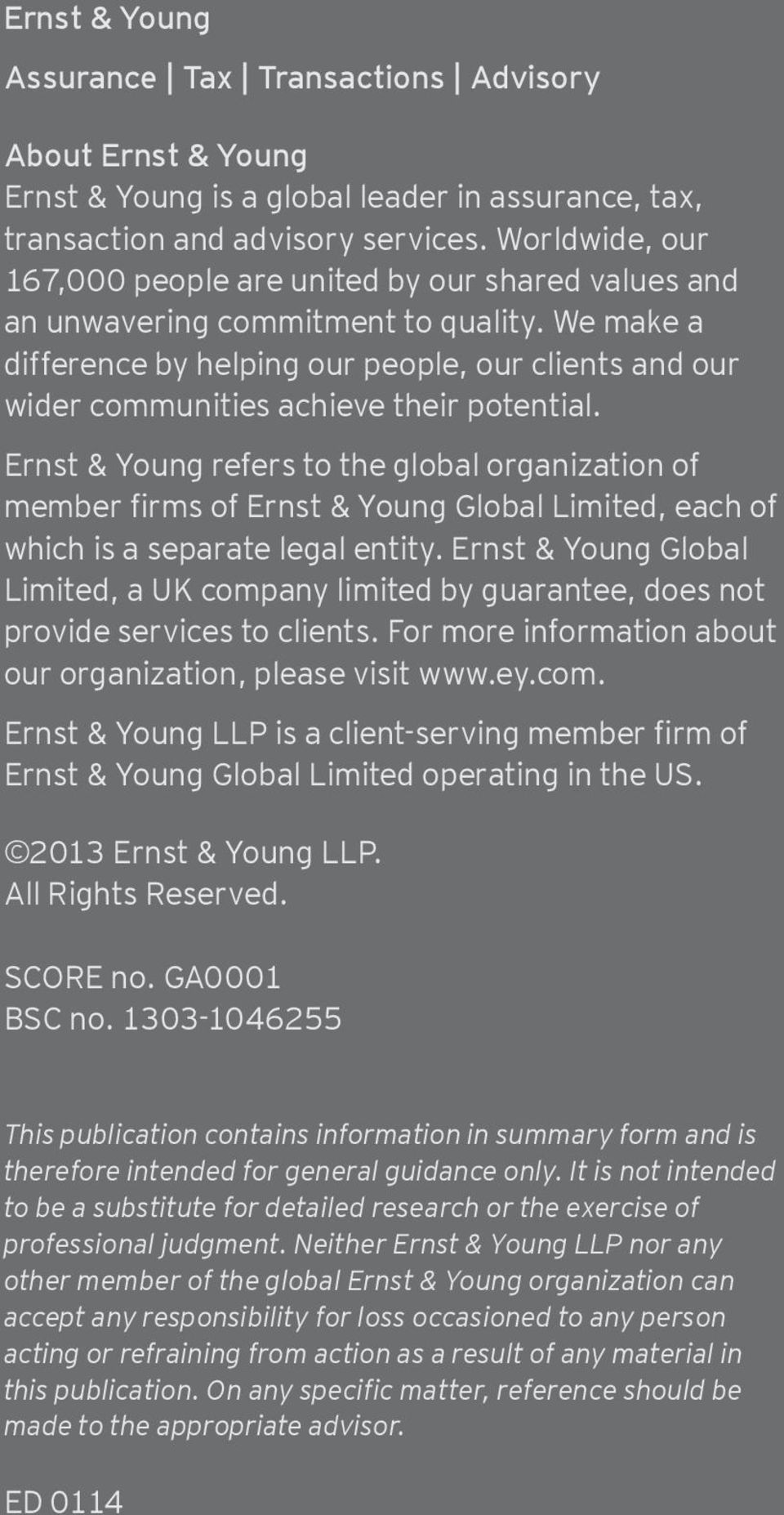 We make a difference by helping our people, our clients and our wider communities achieve their potential. Ernst & Young refers to the global organization of which is a separate legal entity.