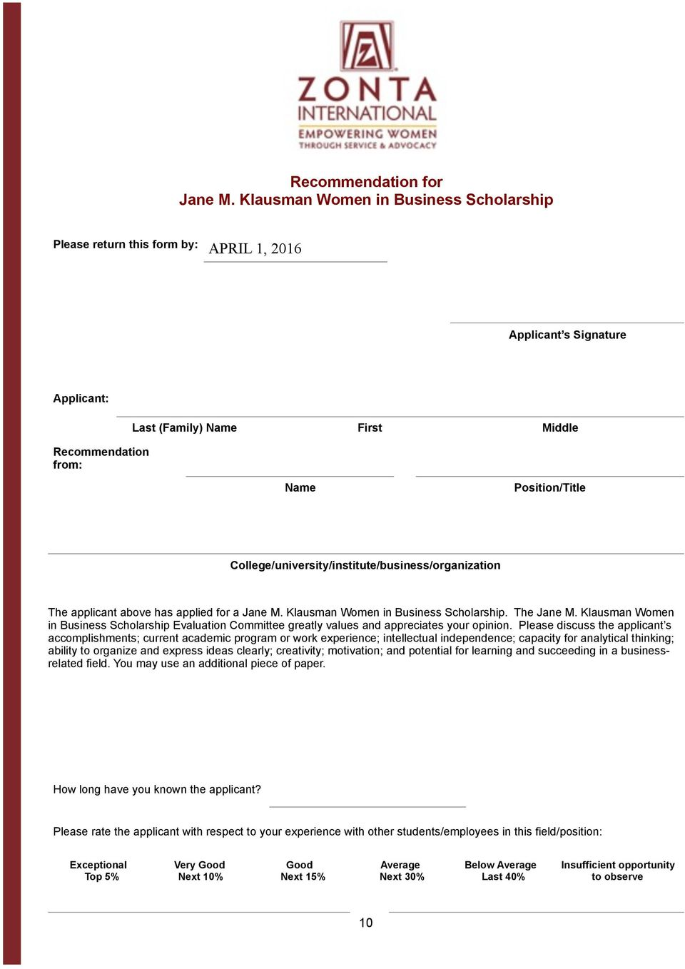 College/university/institute/business/organization The applicant above has applied for a Jane M. Klausman Women in Business Scholarship. The Jane M.