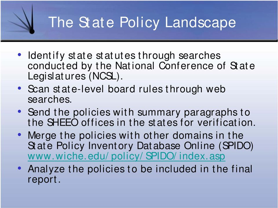 Send the policies with summary paragraphs to the SHEEO offices in the states for verification.