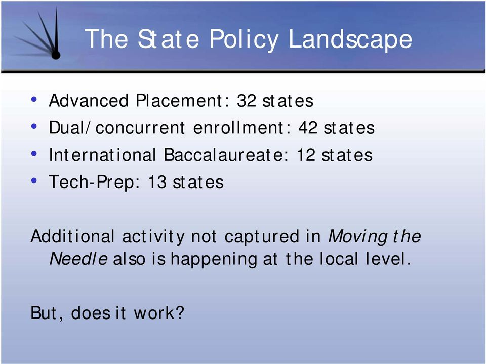 12 states Tech-Prep: 13 states Additional activity not captured in