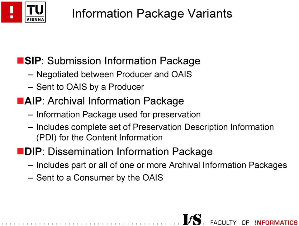 complete set of Preservation Description Information (PDI) for the Content Information DIP: Dissemination