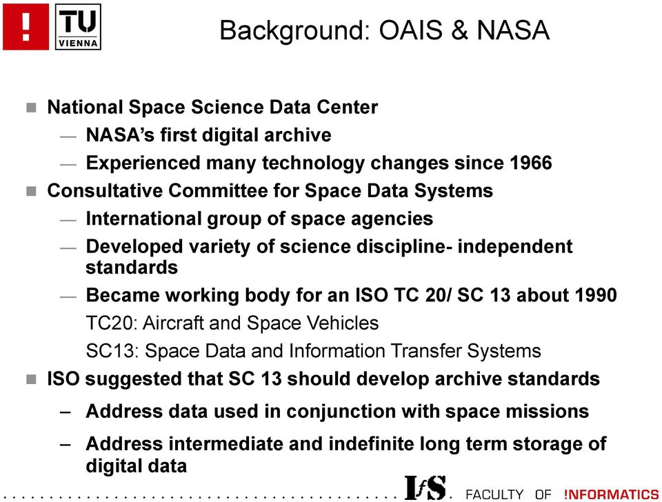 body for an ISO TC 20/ SC 13 about 1990 TC20: Aircraft and Space Vehicles SC13: Space Data and Information Transfer Systems ISO suggested that SC 13