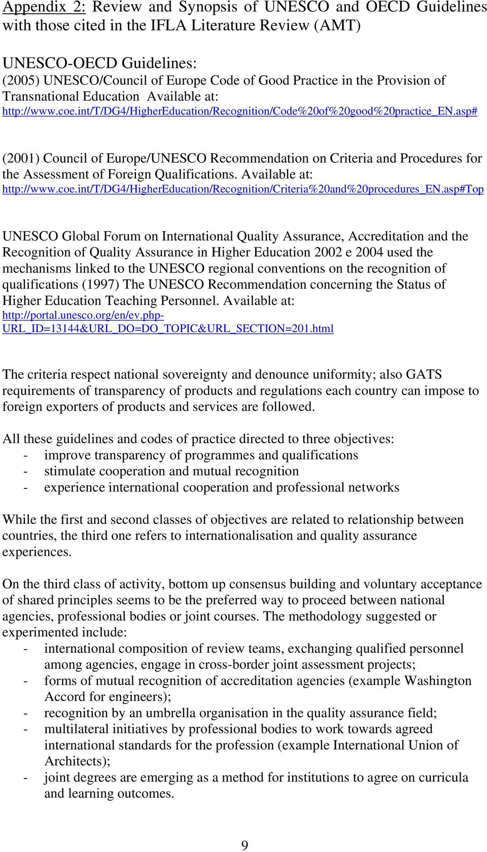 asp# (2001) Council of Europe/UNESCO Recommendation on Criteria and Procedures for the Assessment of Foreign Qualifications. Available at: http://www.coe.