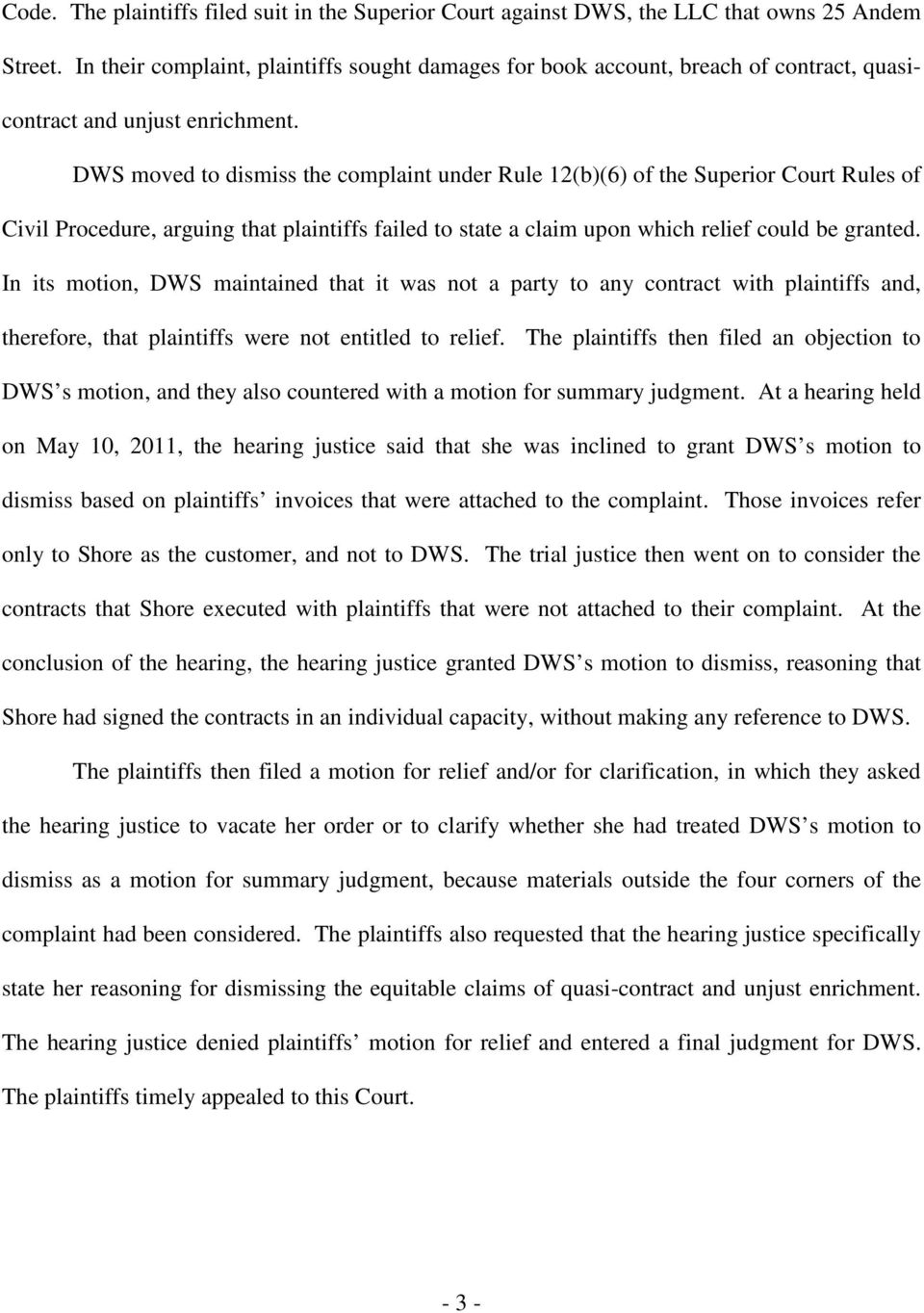 DWS moved to dismiss the complaint under Rule 12(b)(6) of the Superior Court Rules of Civil Procedure, arguing that plaintiffs failed to state a claim upon which relief could be granted.