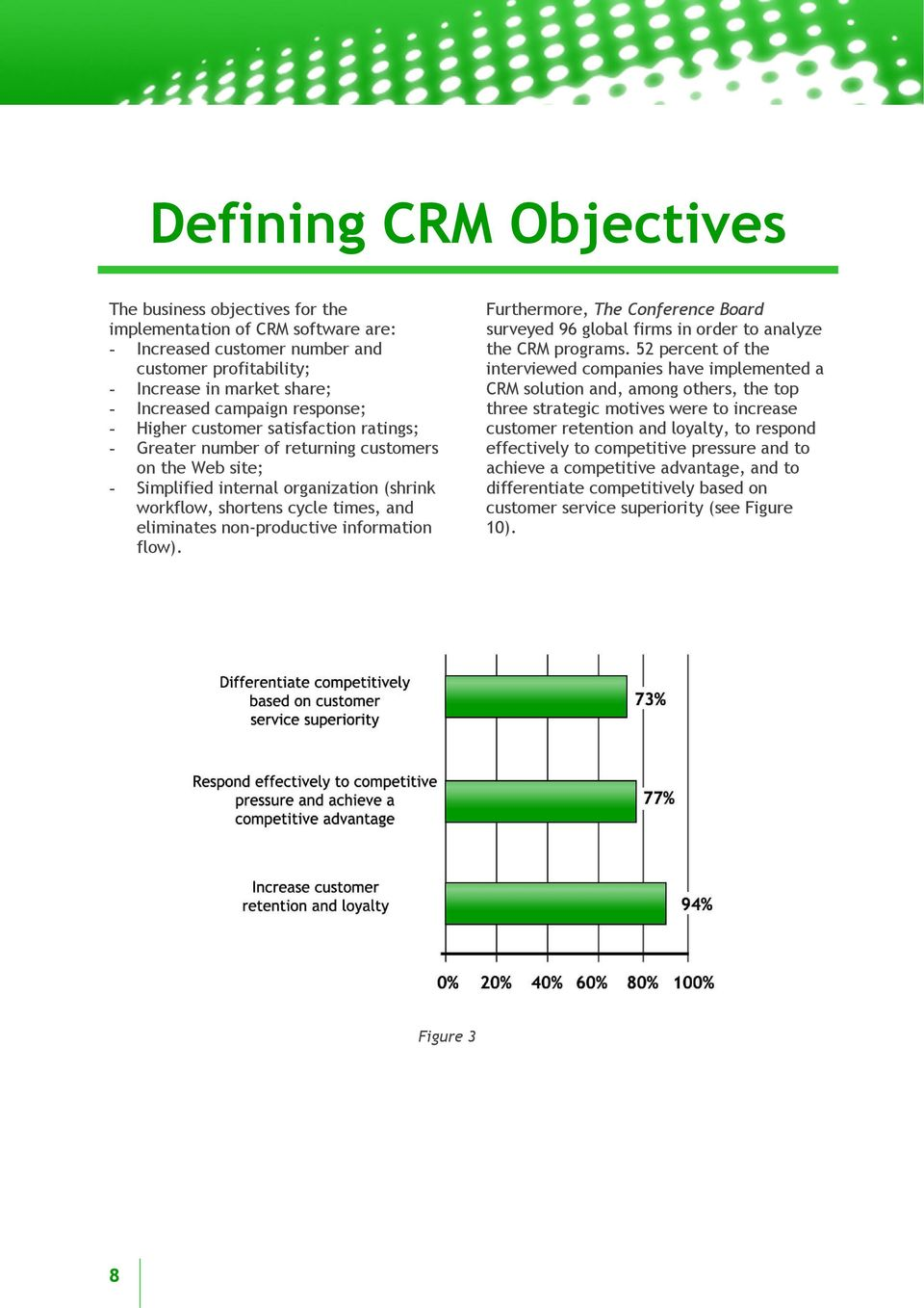 non-productive information flow). Furthermore, The Conference Board surveyed 96 global firms in order to analyze the CRM programs.