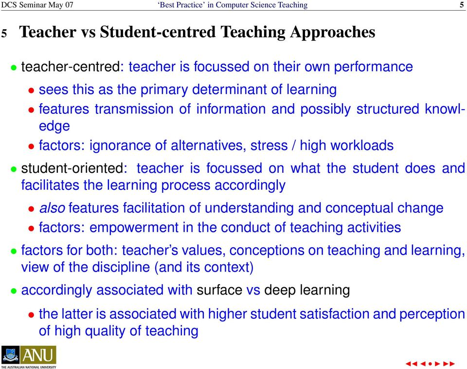 what the student does and facilitates the learning process accordingly also features facilitation of understanding and conceptual change factors: empowerment in the conduct of teaching activities