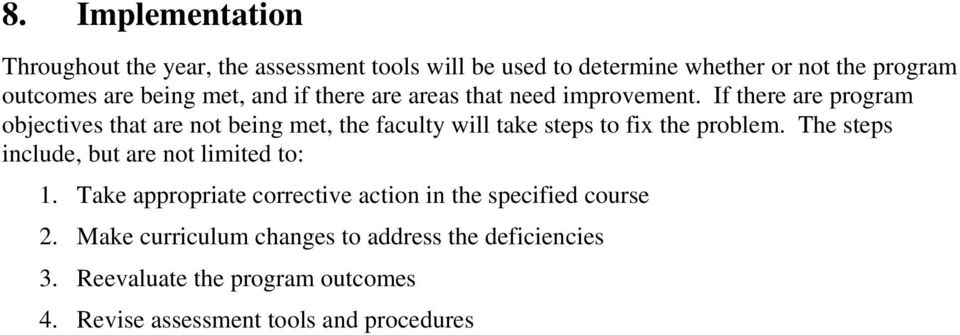 If there are program objectives that are not being met, the faculty will take steps to fix the problem.