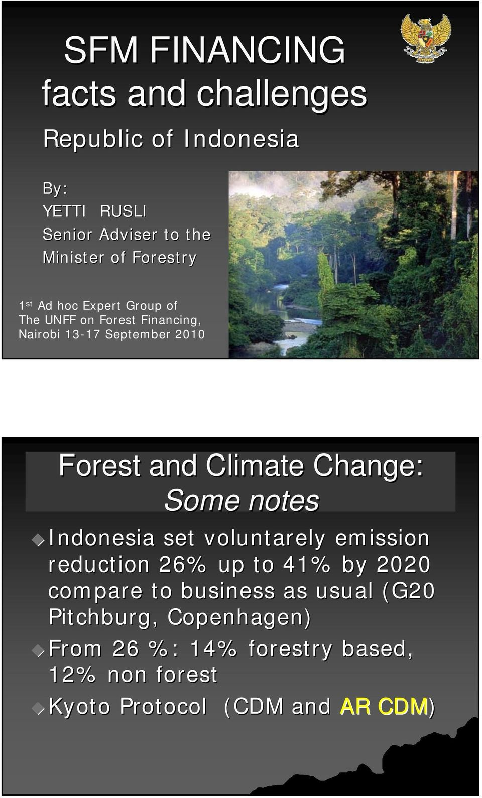 Climate Change: Some notes Indonesia set voluntarely emission reduction 26% up to 41% by 2020 compare to