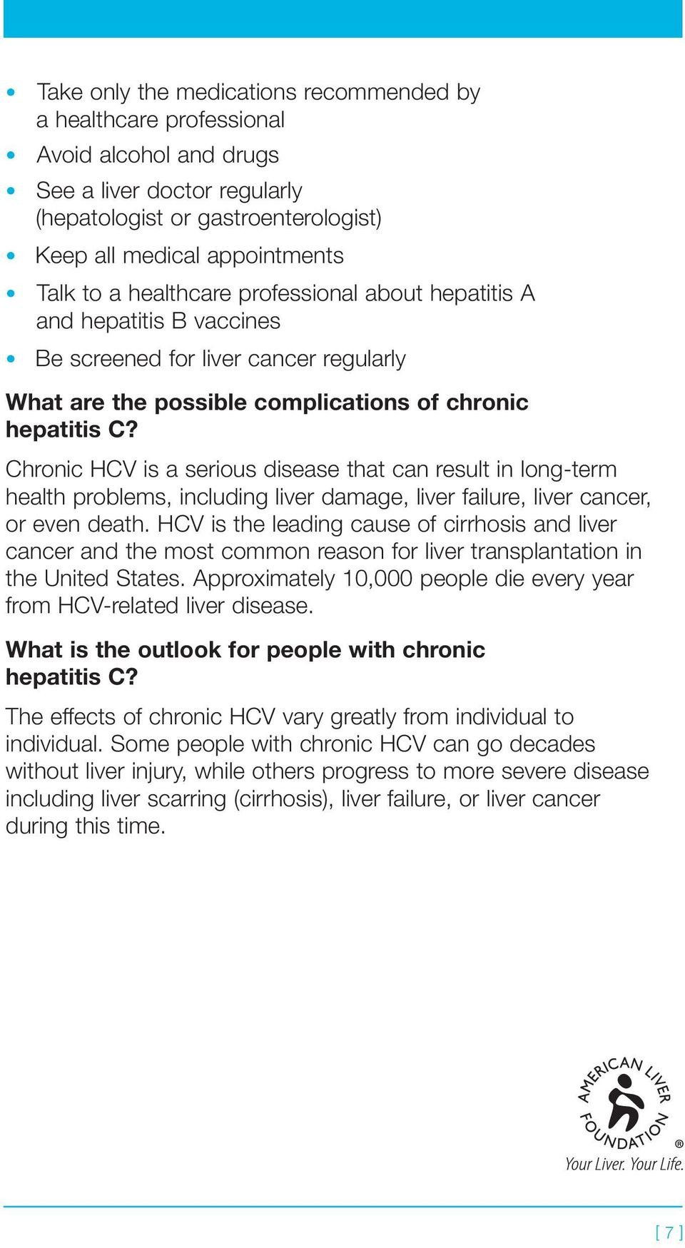 Chronic HCV is a serious disease that can result in long-term health problems, including liver damage, liver failure, liver cancer, or even death.