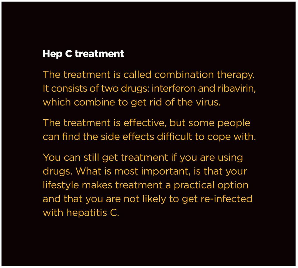 The treatment is effective, but some people can find the side effects difficult to cope with.