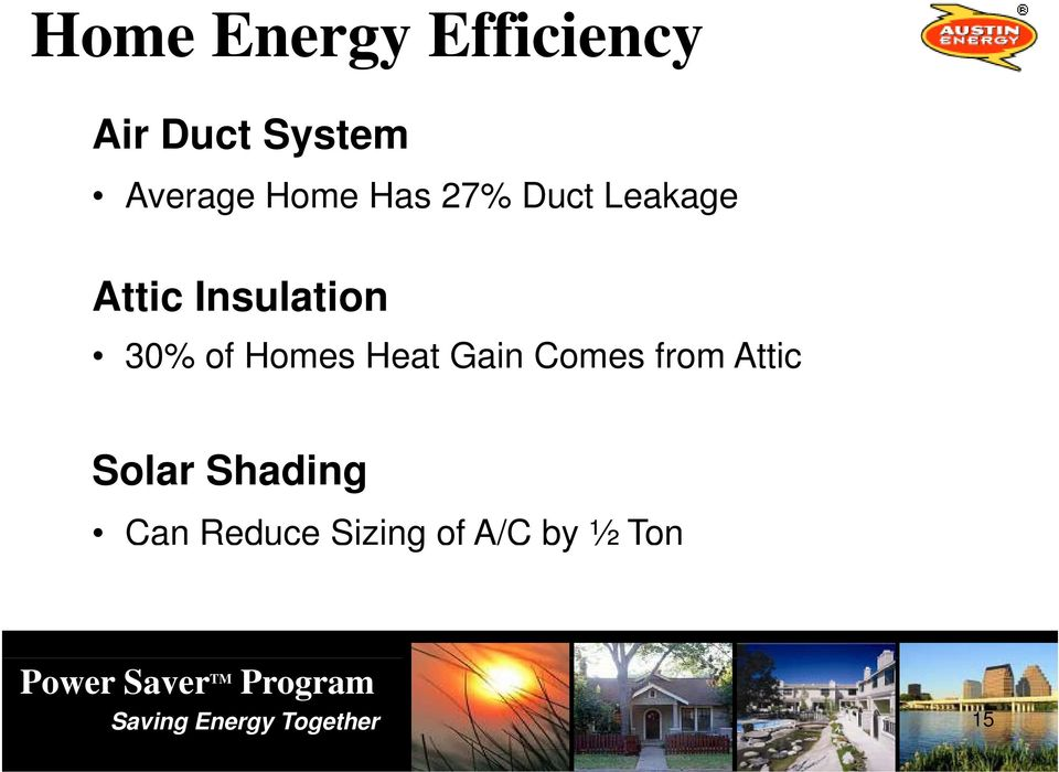 Homes Heat Gain Comes from Attic Solar Shading Can